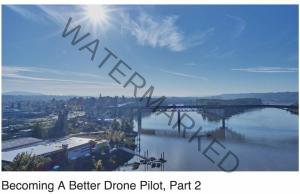 Becoming A Better Drone Pilot, Part 2
