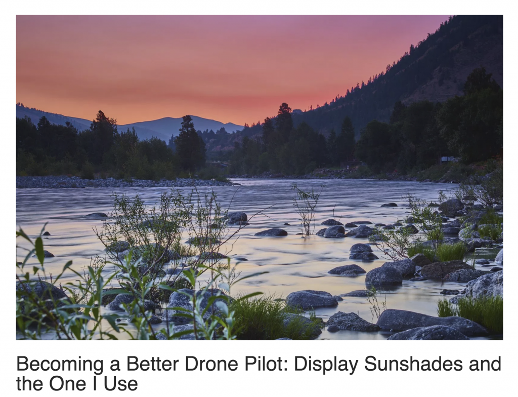 Becoming a Better Drone Pilot -Display Sunshades and the One I Use