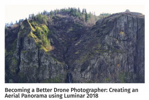 Becoming a Better Drone Photographer-Creating an Aerial Panorama using Luminar 2018
