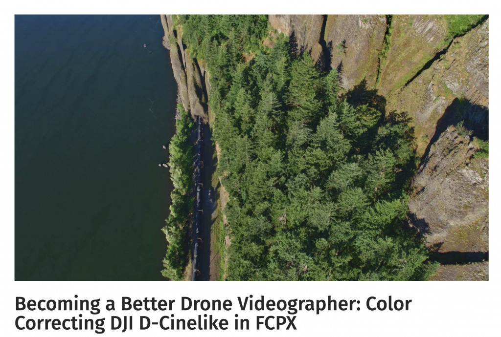 Becoming a Better Drone Videographer-Color Correcting DJI D-Cinelike in FCPX