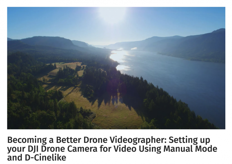 Becoming a Better Drone Videographer-Setting up your DJI Drone Camera for Video Using Manual Mode and D-Cinelike