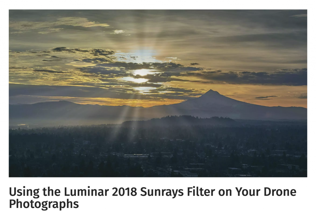 Using the Luminar 2018 Sunrays Filter on Your Drone Photographs