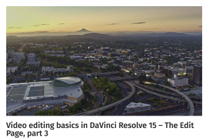 Video editing basics in DaVinci Resolve 15 – The Edit Page, part 3