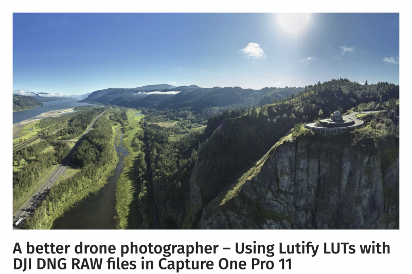 A better drone photographer – Using Lutify LUTs with DJI DNG RAW files in Capture One Pro 11