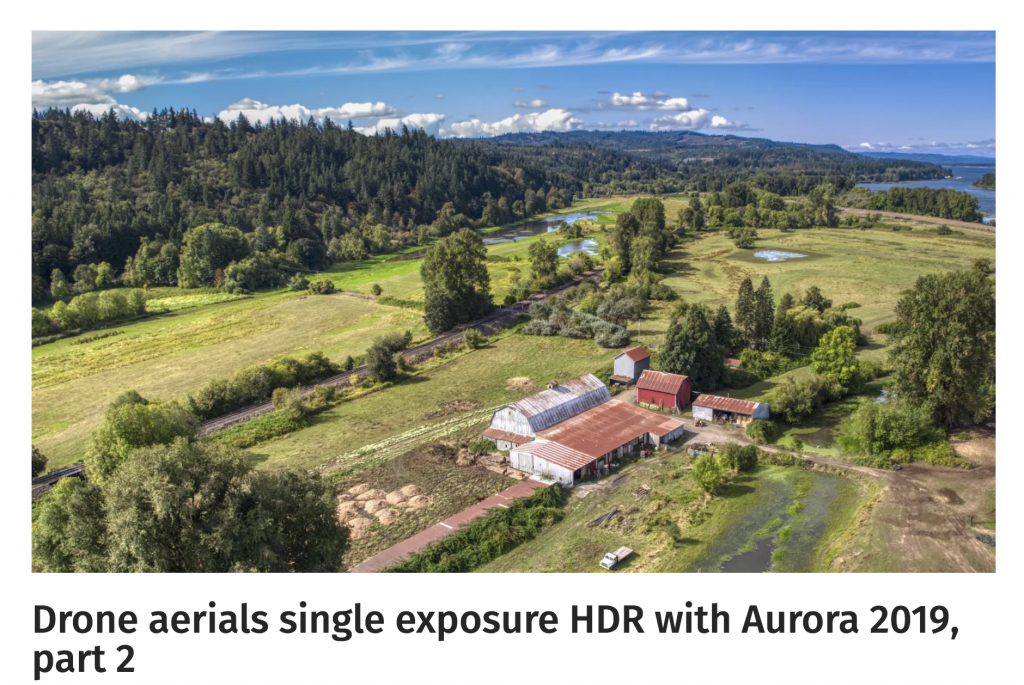 Drone aerials single exposure HDR with Aurora 2019, part 2