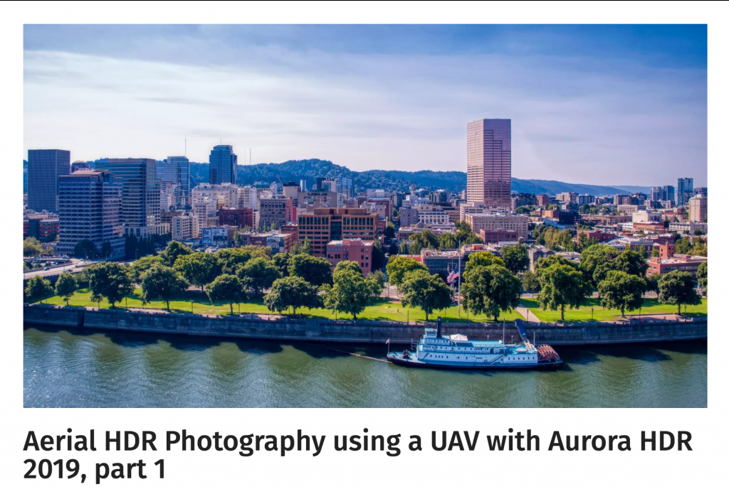 Aerial HDR Photography using a UAV with Aurora HDR 2019, part 1