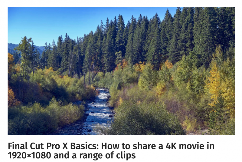 Final Cut Pro X Basics: How to share a 4K movie in 1920×1080 and a range of clips