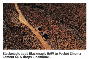 Blackmagic adds Blackmagic RAW to Pocket Cinema Camera 4K & drops CinemaDNG